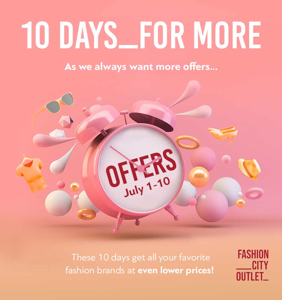 10DAYS OF OFFERS AT FASHION CITY OUTLET